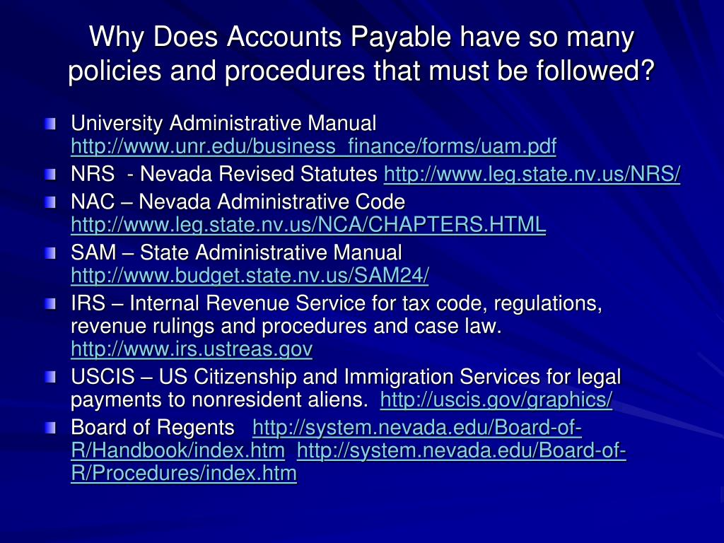 Why Does Accounts Payable have so many policies and procedures that must be followed?