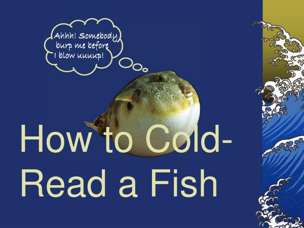 how to cold read a fish l.