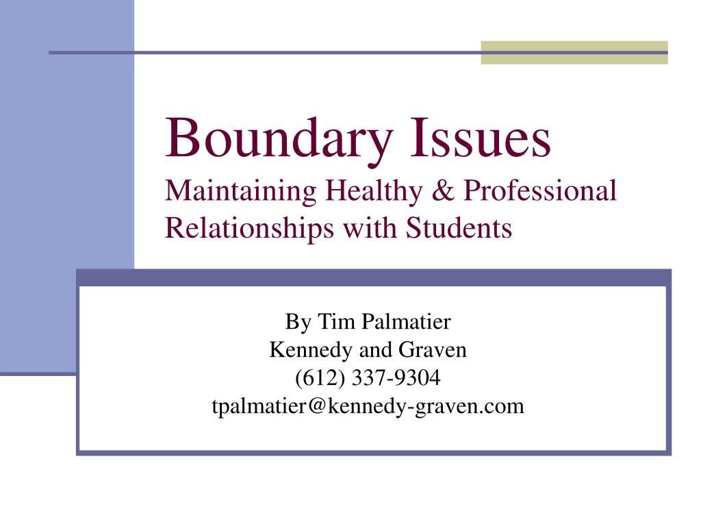 boundary issues maintaining healthy professional relationships with students l.