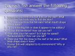 for each fish answer the following questions