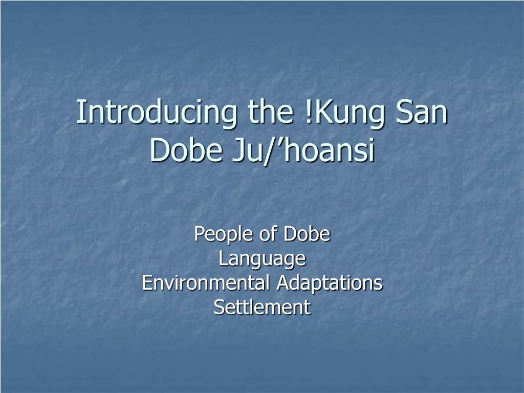 introducing the kung san dobe ju hoansi l.
