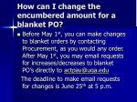 how can i change the encumbered amount for a blanket po