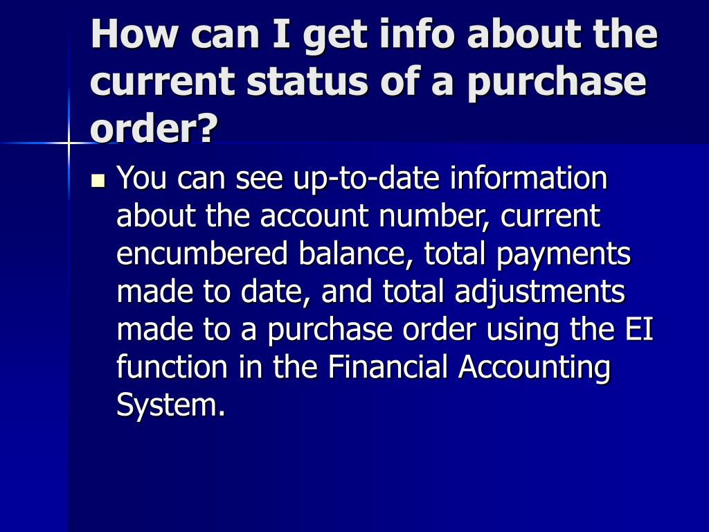How can I get info about the current status of a purchase order?