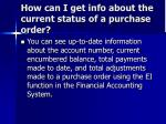 how can i get info about the current status of a purchase order