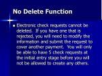 no delete function