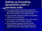 setting up consulting agreements under a purchase order