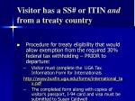 visitor has a ss or itin and from a treaty country