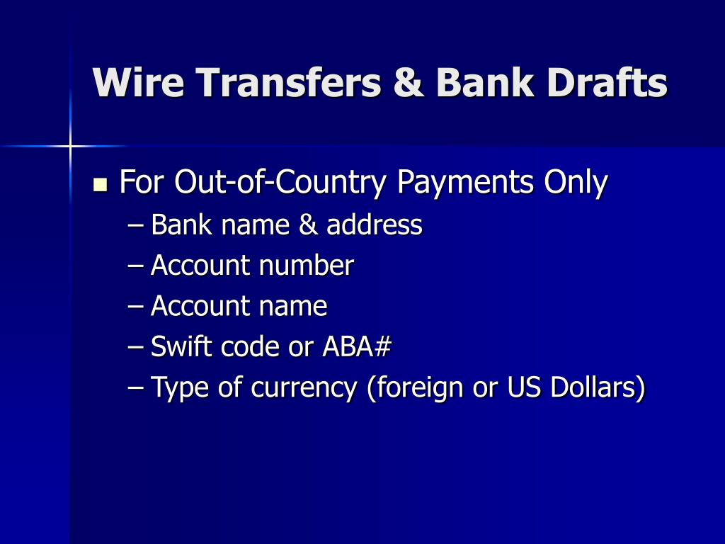 Wire Transfers & Bank Drafts
