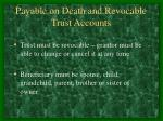 payable on death and revocable trust accounts