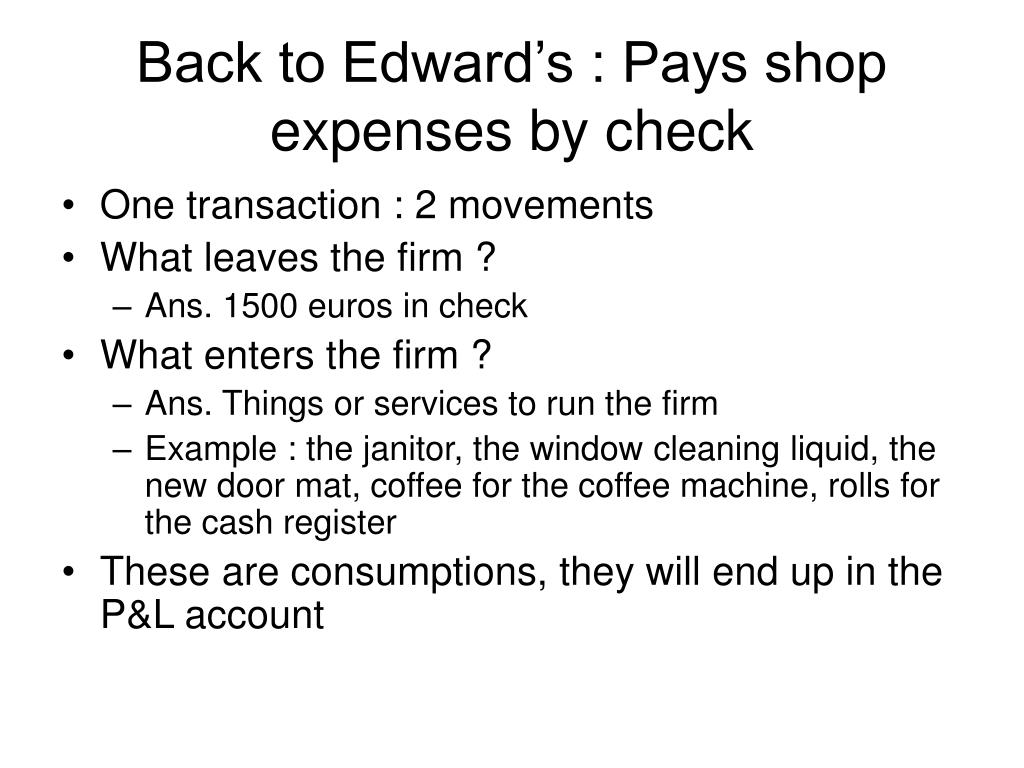 Back to Edward's : Pays shop expenses by check