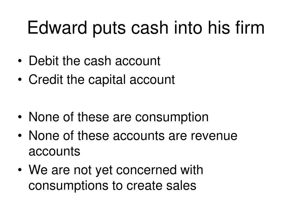 Edward puts cash into his firm