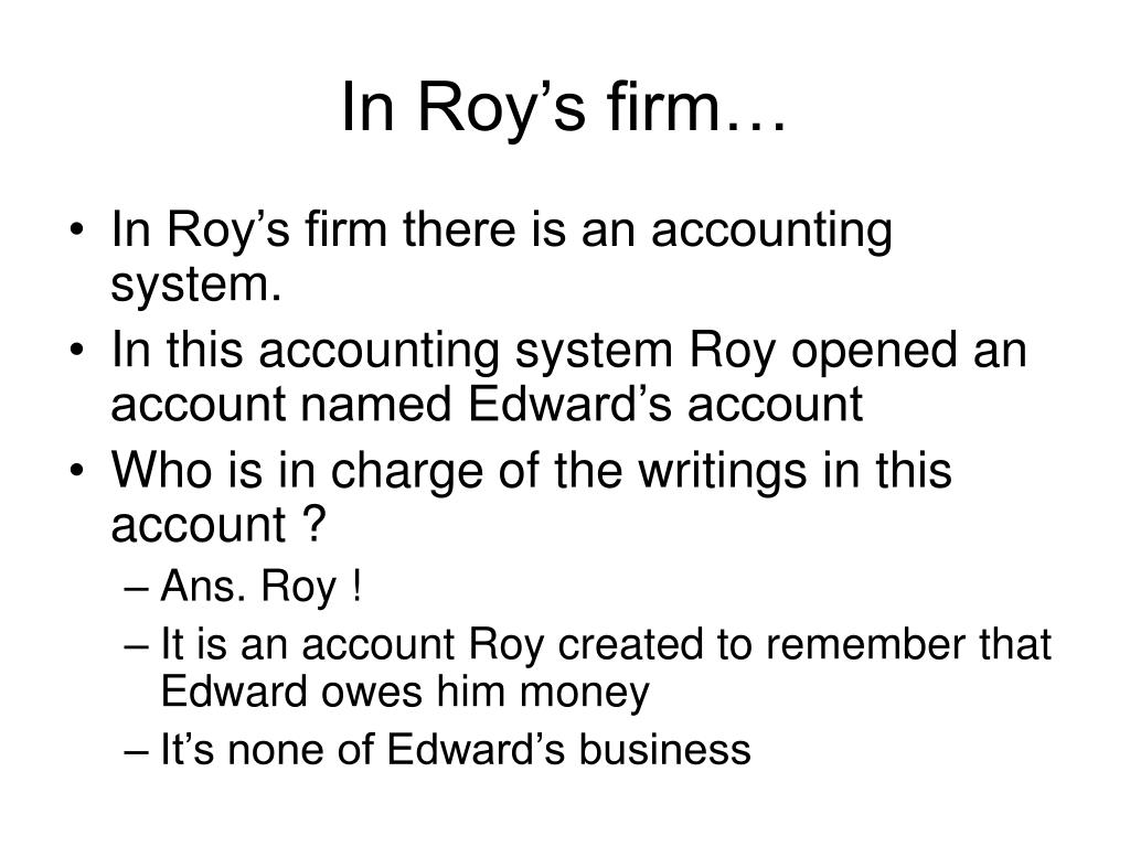 In Roy's firm…