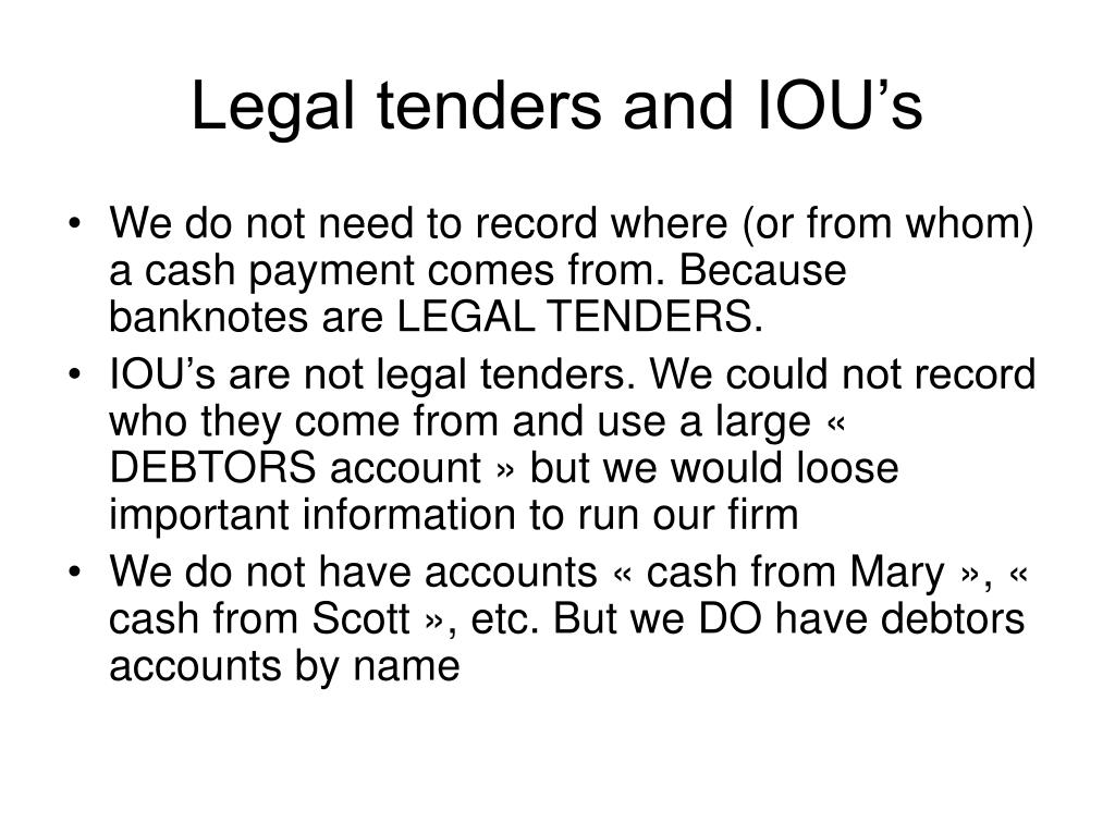Legal tenders and IOU's