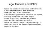 legal tenders and iou s
