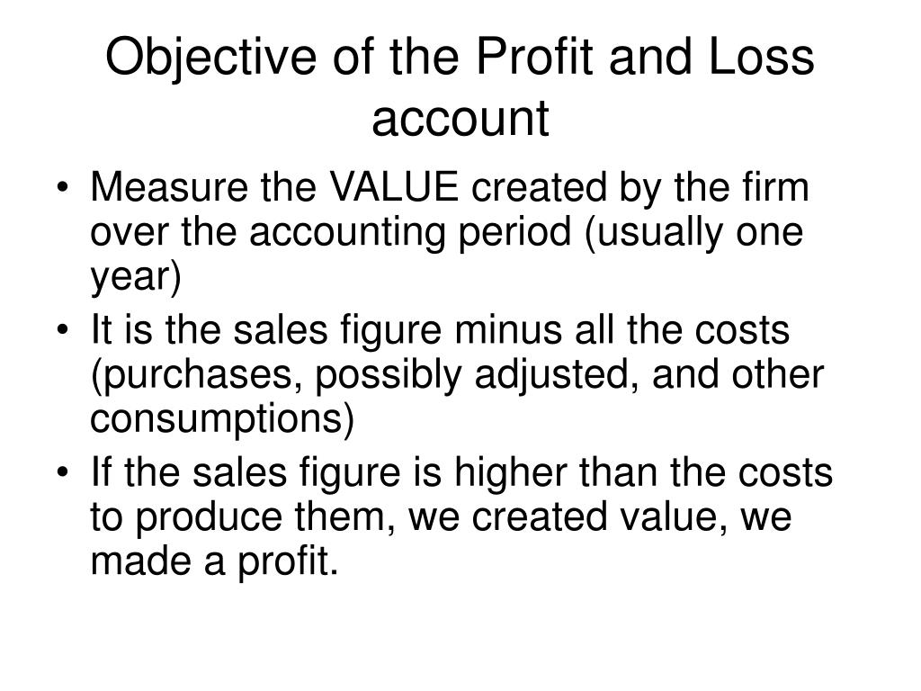 Objective of the Profit and Loss account