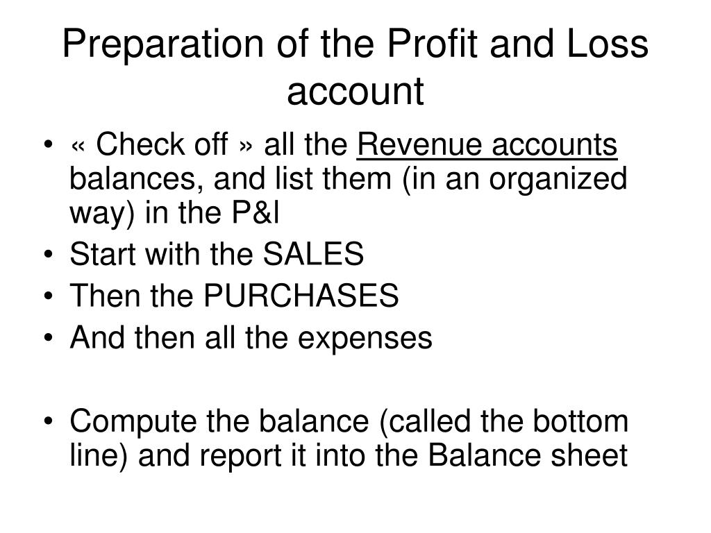 Preparation of the Profit and Loss account