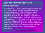 listen for commendation and encouragement