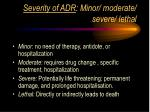 severity of adr minor moderate severe lethal