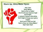 warm up alma mater hymn