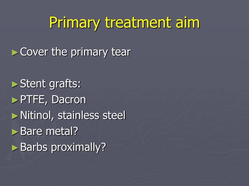 Primary treatment aim