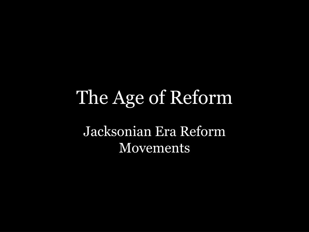 the age of reform l.