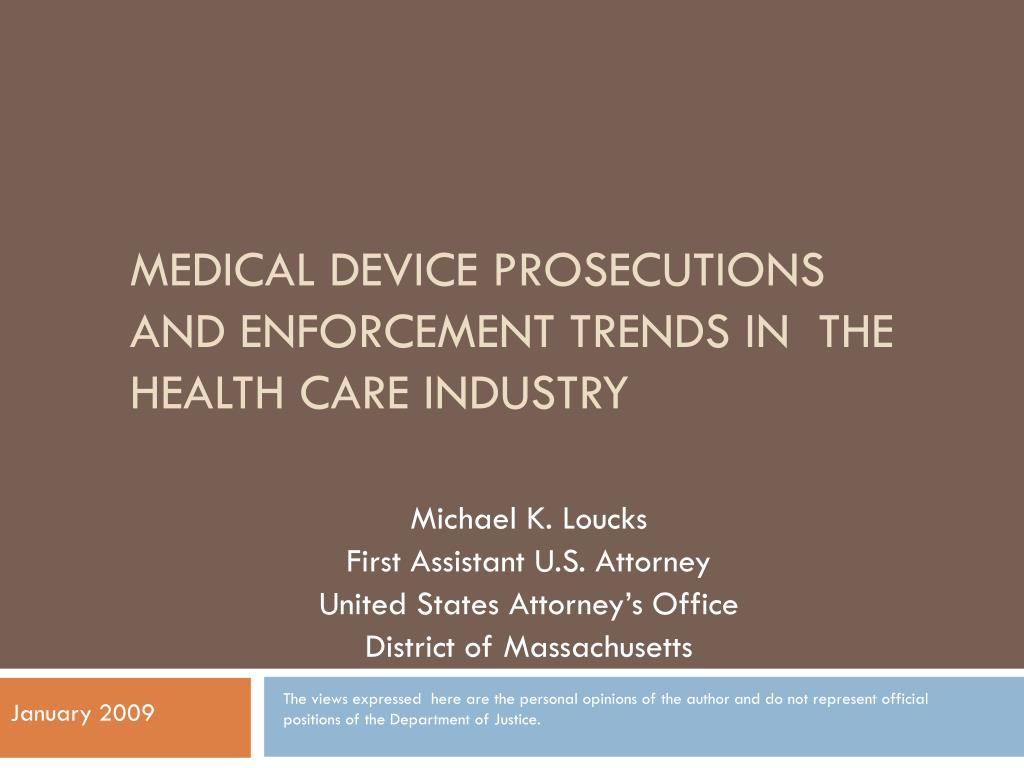medical device prosecutions and enforcement trends in the health care industry l.
