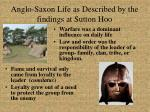 anglo saxon life as described by the findings at sutton hoo