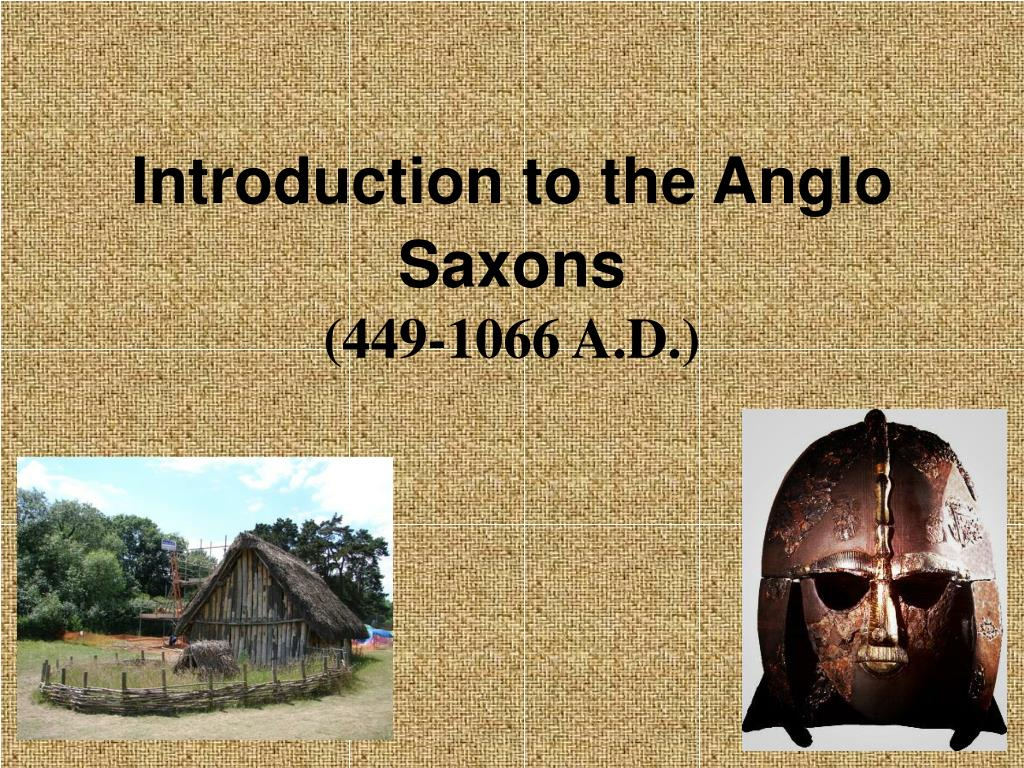 introduction to the anglo saxons 449 1066 a d l.