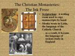 the christian monasteries the ink froze