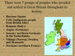 there were 7 groups of peoples who invaded and settled in great britain throughout its history