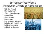 so you say you want a revolution roots of romanticism