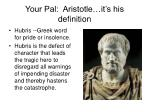 your pal aristotle it s his definition
