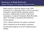 insurance to bank referrals agency principle or community bank president
