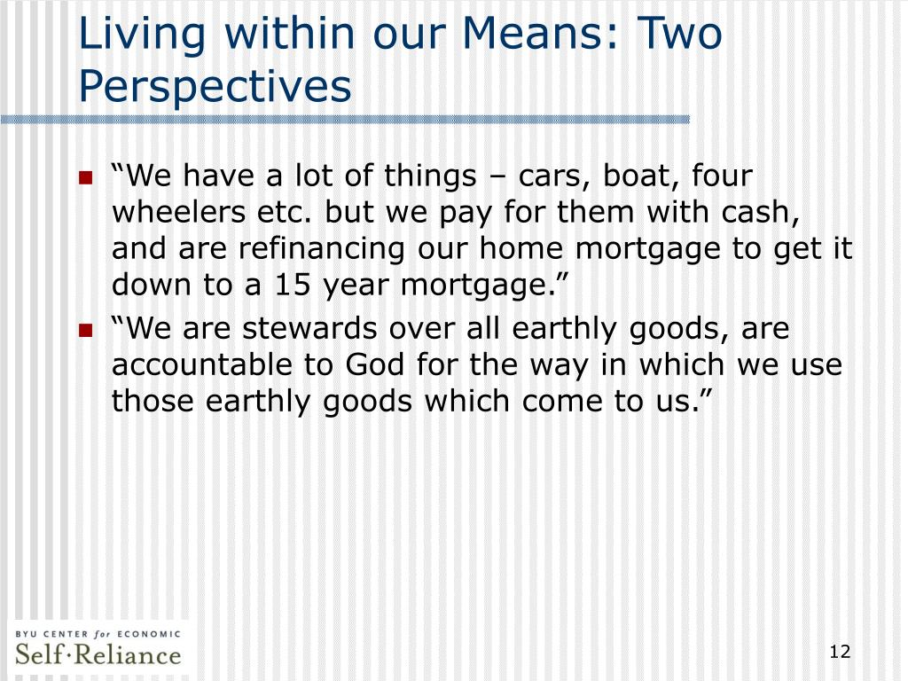 Living within our Means: Two Perspectives