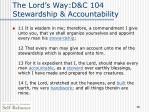 the lord s way d c 104 stewardship accountability