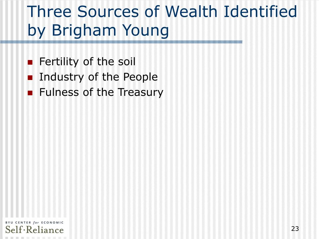 Three Sources of Wealth Identified by Brigham Young
