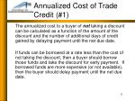 annualized cost of trade credit 1
