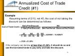 annualized cost of trade credit 114