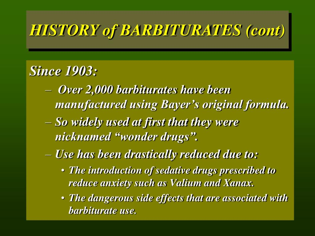HISTORY of BARBITURATES (cont)