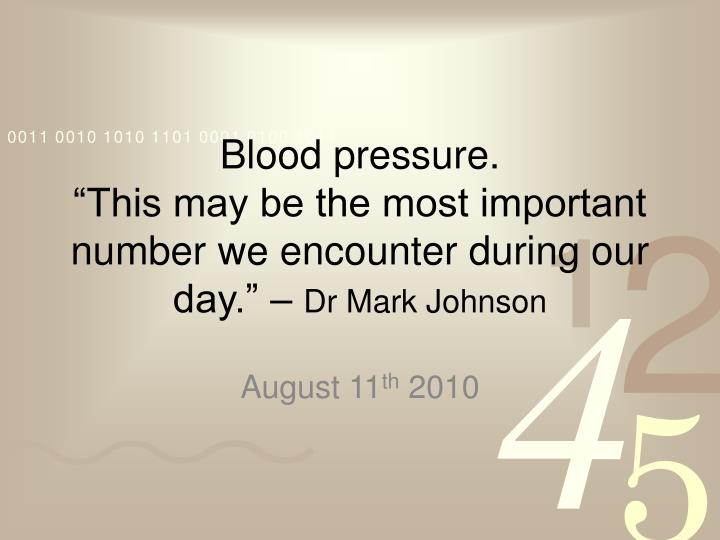 blood pressure this may be the most important number we encounter during our day dr mark johnson n.