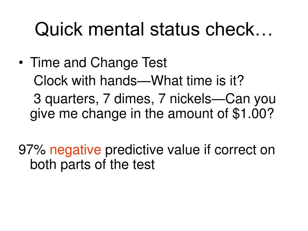 Quick mental status check…