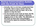 backup communication system with the fresh air base133