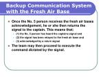 backup communication system with the fresh air base134