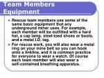 team members equipment