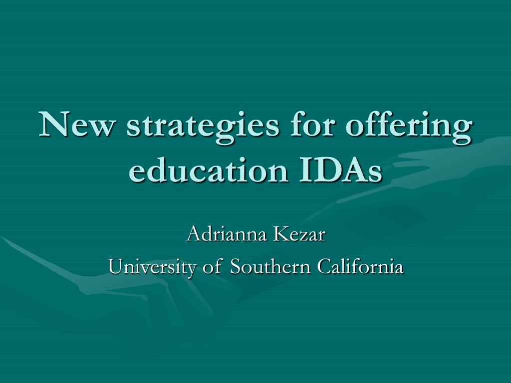 new strategies for offering education idas l.