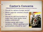 caxton s concerns