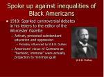 spoke up against inequalities of black americans
