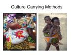 culture carrying methods