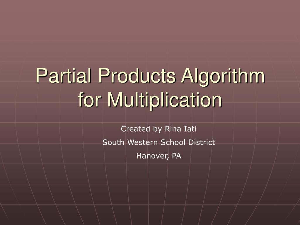 partial products algorithm for multiplication l.