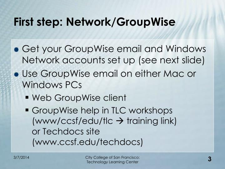 First step network groupwise